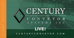 Client Spotlight #2 — Century Conveyor Systems, Inc. 3