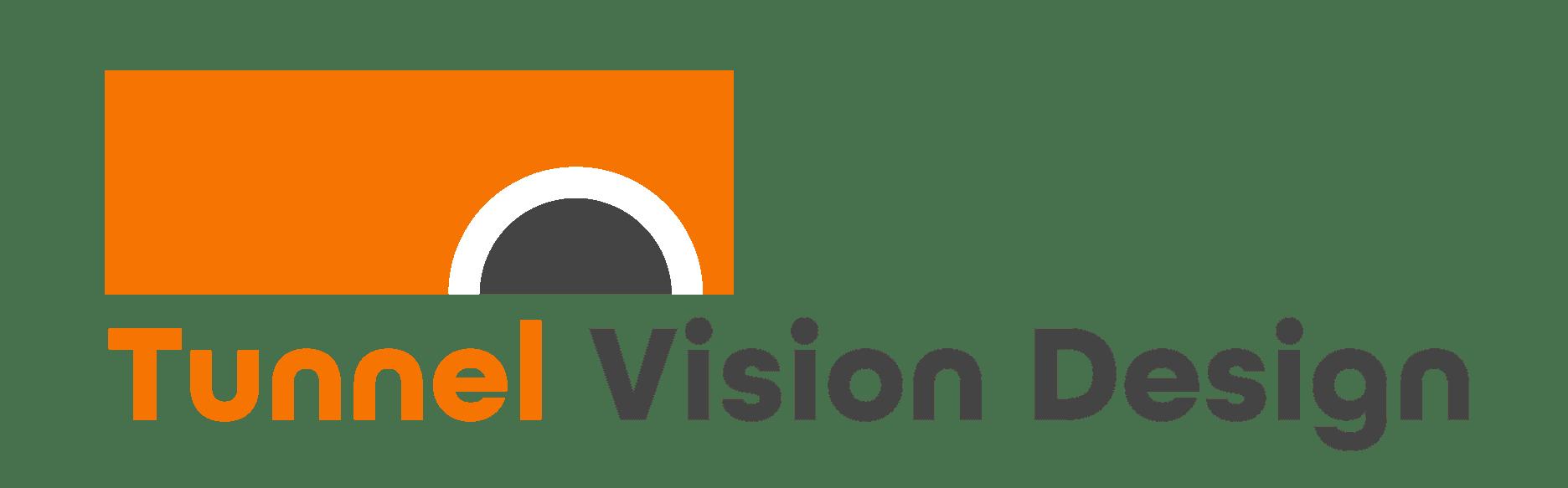 Tunnel Vision Design